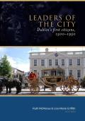 Leaders of the City - Dublin's First Citizens, 1500-1950