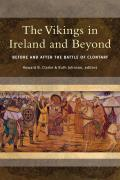 The Vikings in Ireland and Beyond - Before and After the Battle of Clontarf