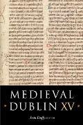 Medieval Dublin XV - Proceedings of the Friends of Medieval Dublin Symposium 2013