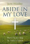 Abide in My Love: More Divine Help for Today's Needs
