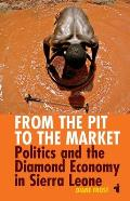 From the pit to the market; politics and the diamond economy in Sierra Leone