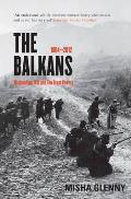Balkans: 1804 - 2012: Nationalism, War and the Great Powers