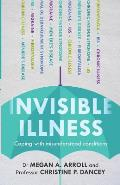 Invisible Illness: Coping with Misunderstood Conditions