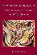 Romantic Dialogues: Anglo-American Continuities, 1776-1862
