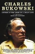 Charles Bukowski Locked in the Arms of a Crazy Life