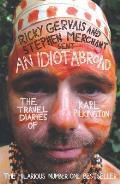 Idiot Abroad The Travel Diaries of Karl Pilkington