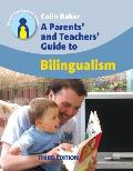 A Parents' and Teachers' Guide to Bilingualism (3rd Ed.): Third Edition