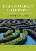 Ethnographic Fieldwork: A Beginner's Guide. Jan Blommaert and Dong Jie