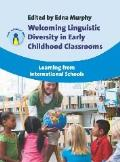 Welcoming linguistic diversity in early childhood classrooms; learning from international schools