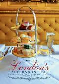 Londons Afternoon Teas A Guide to Londons Most Stylish & Exquisite Tea Venues