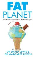 Fat Planet: The Obesity Trap and How We Can Escape It
