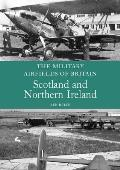 Military Airfields of Britain Scotland & Northern Ireland