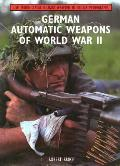 German Automatic Weapons of World War II