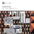 Coventry: The Making of a Modern City 1939-73
