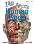 100 Facts Human Body: Begin a Fantastic Journey Through Your Amazing Body Systems