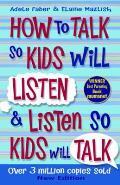 How To Talk To Kids So Kids Will Listen and Listen So Kids Will Talk