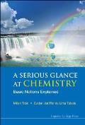 A Serious Glance at Chemistry: Basic Notions Explained
