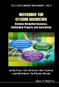 Workbook for Opening Innovation: Bridging Networked Business, Intellectual Property and Contracting