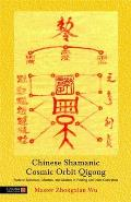 Chinese Shamanic Cosmic Orbit Qigong Esoteric Talismans Mantras & Mudras in Healing & Inner Cultivation