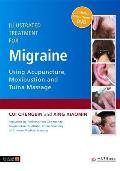 Illustrated Treatment for Migraine Using Acupuncture, Moxibustion and Tuina Massage [With DVD]