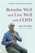 Breathe Well & Live Well with COPD A 28 Day Breathing Exercise Plan