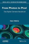 From Photon to Pixel: The Digital Camera Handbook