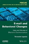 E-mail and Behavioral Changes: Uses and Misuses of Electronic Communications