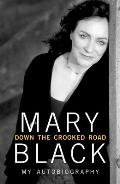 Down the Crooked Road: My Autobiography