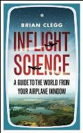 Inflight Science A Guide to the World from Your Airplane Window