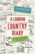 A London Country Diary: Mundane Happenings from the Secret Streets of the Capital