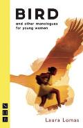 Bird: And Other Monologues for Young Women
