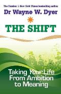 Shift: Taking Your Life From Ambition To Meaning