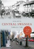 Central Swansea Through Time