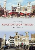 Kingston-Upon-Thames Through Time
