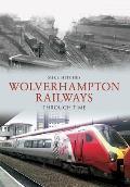 Wolverhampton Railways Through Time. by Mike Hitches