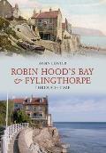 Robin Hoods Bay and Fylingthorpe Through Time