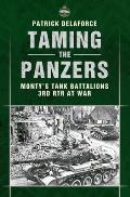 Taming the Panzers: Monty's Tank Battalions, 3rd RTR at War