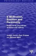 Experimental Psychology Its Scope and Method: Volume V: Motivation, Emotion and Personality