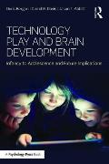 Technology Play and Brain Development: Implications for the Future of Human Behaviors