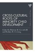 Cross Cultural Roots Of Minority Child Development