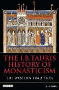 The I.B.Tauris History of Monasticism: The Western Tradition