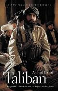 Taliban: the Power of Militant Islam in Afghanistan and Beyond