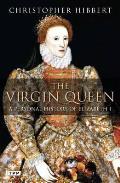 Virgin Queen: a Personal History of Elizabeth I