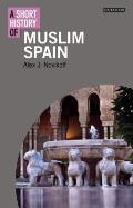 A Short History of Muslim Spain