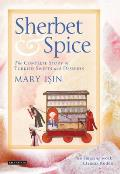 Sherbet & Spice The Complete Story of Turkish Sweets & Desserts