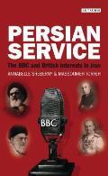 Persian Service: The BBC and British Interests in Iran