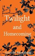 Twilight and Homecoming