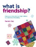 What Is Friendship?: Games and Activities to Help Children to Understand Friendship