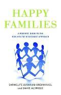 Happy Families: A Parents' Guide to the Non-Violent Resistance Approach