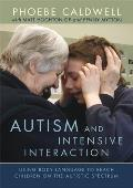 Autism and Intensive Interaction: Using Body Language to Reach Children on the Autistic Spectrum